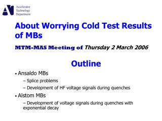 About Worrying Cold Test Results of MBs