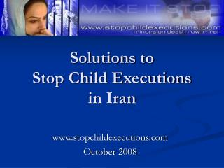 Solutions to  Stop Child Executions  in Iran