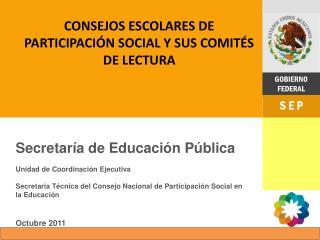 CONSEJOS ESCOLARES DE PARTICIPACIÓN SOCIAL Y SUS COMITÉS DE LECTURA