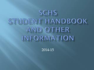 SCHS  S tudent Handbook and other information