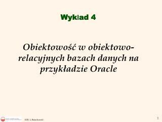 Obiektowość w obiektowo-relacyjnych bazach danych  na  przykładzie Oracle