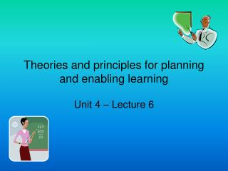 Theories and principles for planning and enabling learning