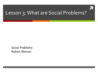 Lesson  3: What are Social Problems?
