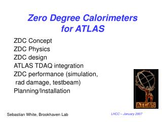 Zero Degree Calorimeters for ATLAS