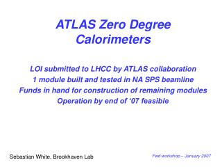 ATLAS Zero Degree Calorimeters