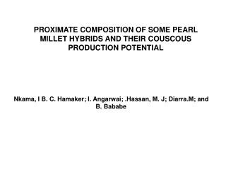 PROXIMATE COMPOSITION OF SOME PEARL MILLET HYBRIDS AND THEIR COUSCOUS PRODUCTION POTENTIAL