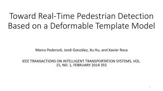 Toward Real-Time Pedestrian Detection Based on a Deformable Template Model