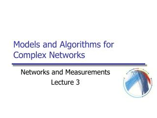 Models and Algorithms for Complex Networks