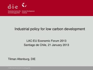 Industrial policy for low carbon development