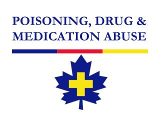 POISONING, DRUG & MEDICATION ABUSE