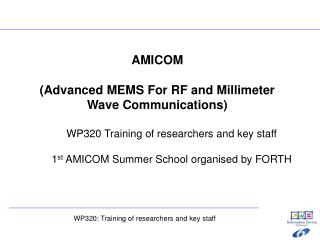 AMICOM ( Advanced MEMS For RF and Millimeter Wave Communications )