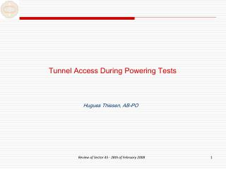 Tunnel Access During Powering Tests