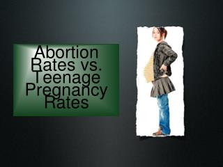 Abortion Rates vs. Teenage Pregnancy Rates