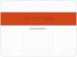 THE  CITY CHOOL