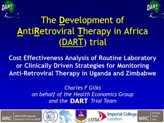 The  D evelopment of  A nti R etroviral  T herapy in Africa ( DART ) trial