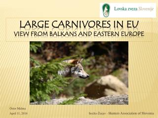 Large carnivores in EU view from Balkans and eastern Europe