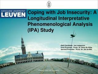 Coping with Job Insecurity: A Longitudinal Interpretative Phenomenological Analysis (IPA) Study