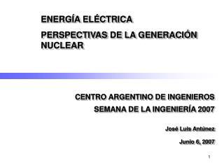 ENERGÍA ELÉCTRICA PERSPECTIVAS DE LA GENERACIÓN NUCLEAR