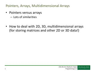 Pointers, Arrays, Multidimensional Arrays