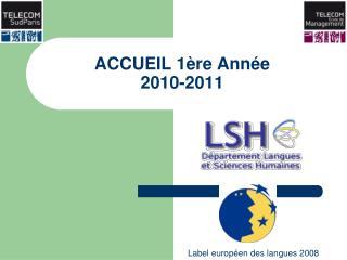 ACCUEIL 1�re Ann�e 2010-2011