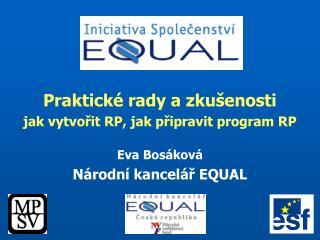 Praktické rady a zkušenosti  jak vytvořit RP, jak připravit program RP Eva Bosáková