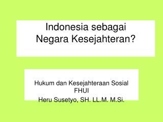 Indonesia sebagai  Negara Kesejahteran?