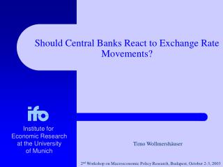 Should Central Banks React to Exchange Rate Movements?