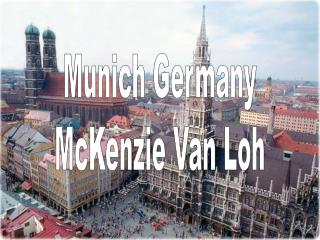 Munich Germany McKenzie Van Loh