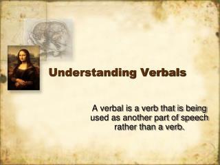 Understanding Verbals