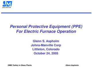 Personal Protective Equipment PPE For Electric Furnace Operation