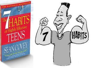 7 Habits � A Quick Review