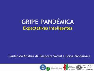 GRIPE PANDÉMICA Expectativas inteligentes
