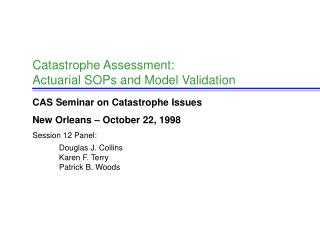 Catastrophe Assessment: Actuarial SOPs and Model Validation