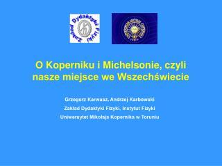 O Koperniku i Michelsonie, czyli nasze miejsce we Wszech?wiecie