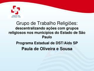 Programa Estadual de DST/Aids SP Paula de Oliveira e Sousa