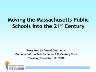 Moving the Massachusetts Public Schools into the 21 st  Century