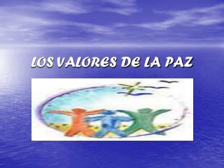 LOS VALORES DE LA PAZ