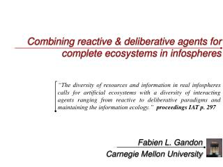 Combining reactive & deliberative agents for complete ecosystems in infospheres