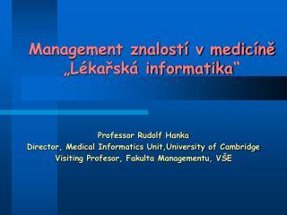 """Management znalostí v medicíně """"Lékařská informatika"""""""