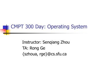 CMPT 300 Day: Operating System