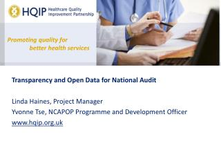 Transparency and Open Data for National Audit Linda Haines, Project Manager