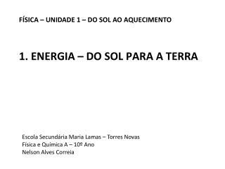 1. ENERGIA   DO SOL PARA A TERRA