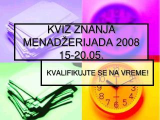 KVIZ ZNANJA MENADŽERIJADA 2008 15-20.05.