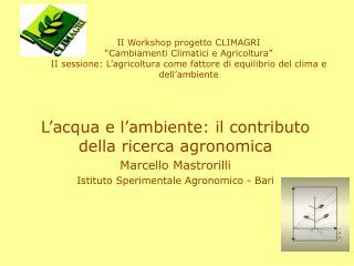 L'acqua e l'ambiente: il contributo della ricerca agronomica Marcello Mastrorilli