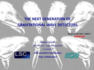 THE NEXT GENERATION OF GRAVITATIONAL WAVE DETECTORS