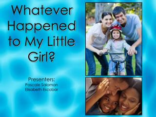 Whatever Happened to My Little Girl?