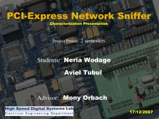 PCI-Express Network Sniffer Characterization Presentation Project Period :   2 semesters