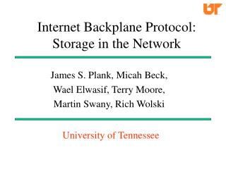 Internet Backplane Protocol: Storage in the Network