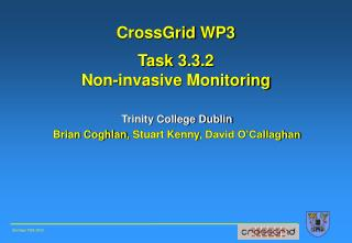 CrossGrid  WP3 Task 3.3 .2 Non-invasive Monitoring