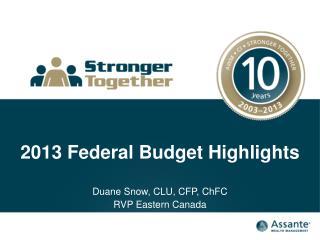 2013 Federal Budget Highlights